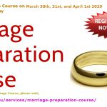"Marriage Preparation Course"" on March 30th, 31st, and April 1st 2020"